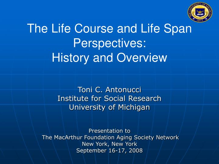 the life course and life span perspectives history and overview n.