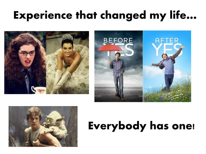 experience that changed my life n.