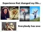 experience that changed my life