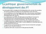 la politique gouvernementale de d veloppement des pt