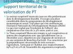 les coop ratives le meilleur support territorial de la valorisation de pt