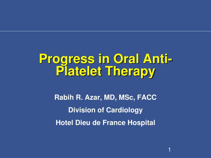 progress in oral anti platelet therapy n.
