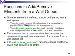functions to add remove elements from a wait queue