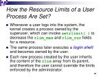how the resource limits of a user process are set