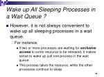 wake up all sleeping processes in a wait queue
