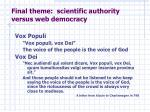 final theme scientific authority versus web democracy