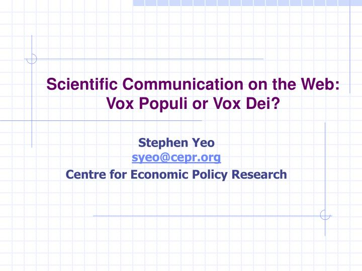scientific communication on the web vox populi or vox dei n.