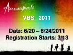vbs 2011 date 6 20 6 24 2011 registration starts 3 13