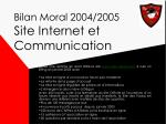 bilan moral 2004 2005 site internet et communication