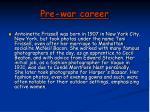pre war career