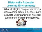 historically accurate learning environments