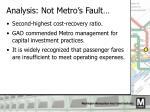 analysis not metro s fault