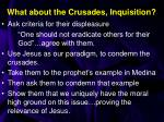 what about the crusades inquisition