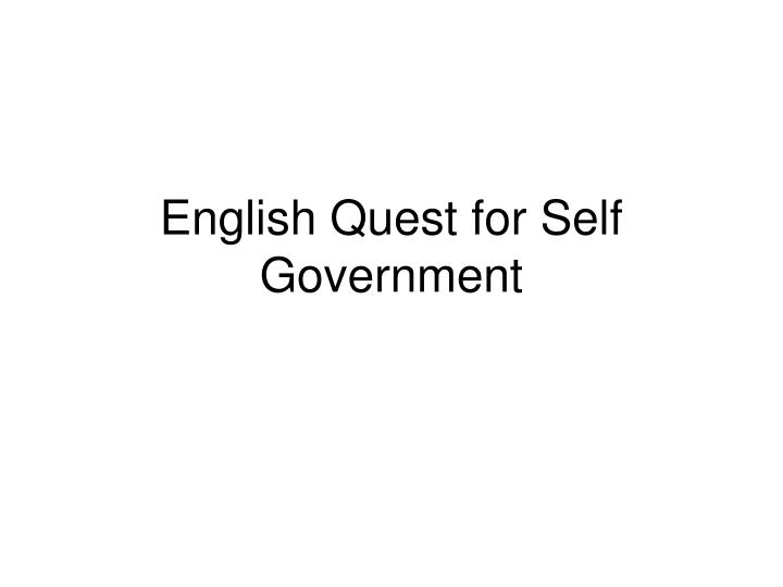 english quest for self government n.