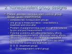 2 nonequivalent group designs3