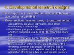 4 developmental research designs