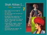 shah abbas i shah means king
