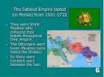 the safavid empire lasted in persia from 1501 1722