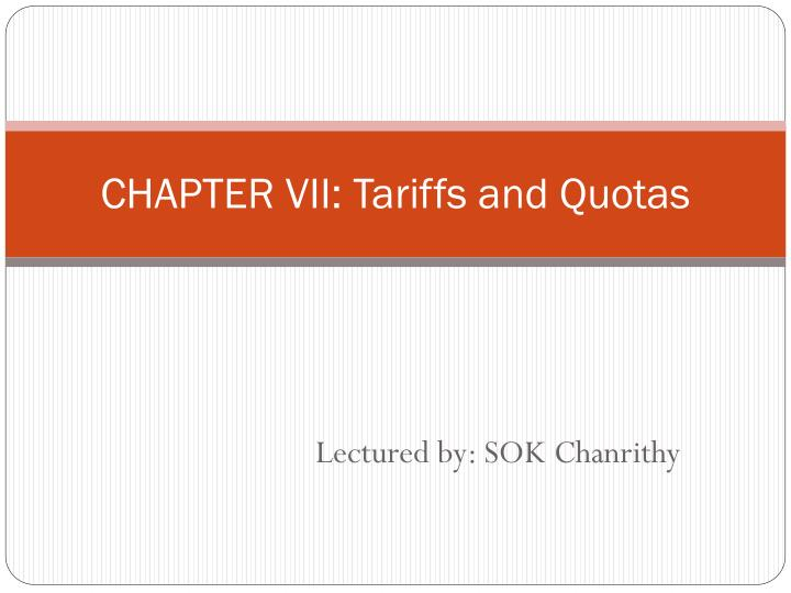 chapter vii tariffs and quotas n.
