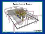 system layout design