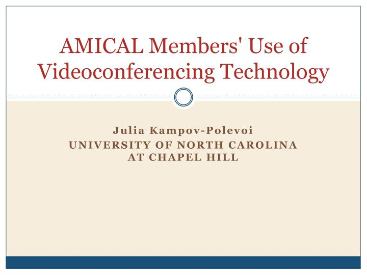 amical members use of videoconferencing technology n.