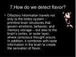 7 how do we detect flavor