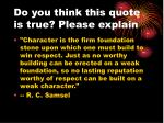do you think this quote is true please explain1