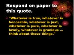respond on paper to this quote3