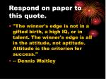 respond on paper to this quote4