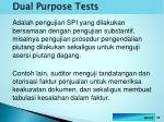 dual purpose tests