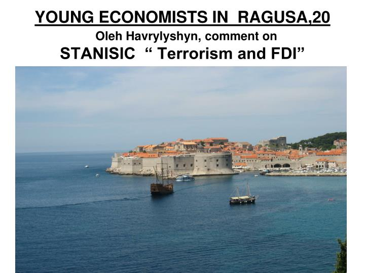 young economists in ragusa 20 oleh havrylyshyn comment on stanisic terrorism and fdi n.