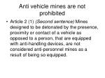 anti vehicle mines are not prohibited