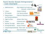 nyere norske sosiale entrepren rer noen eksempler