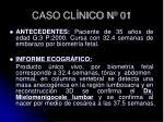 caso cl nico n 01