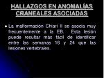 hallazgos en anomal as craneales asociadas