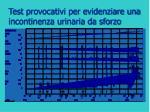 test provocativi per evidenziare una incontinenza urinaria da sforzo