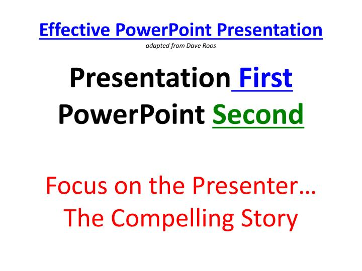 effective powerpoint presentation adapted from dave roos n.