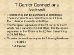 t carrier connections continued1