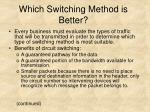 which switching method is better