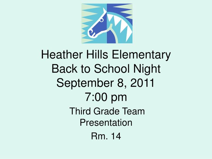 Heather hills elementary back to school night september 8 2011 7 00 pm