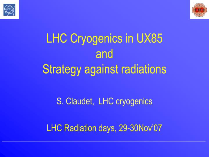 lhc cryogenics in ux85 and strategy against radiations n.