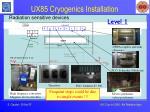 ux85 cryogenics installation