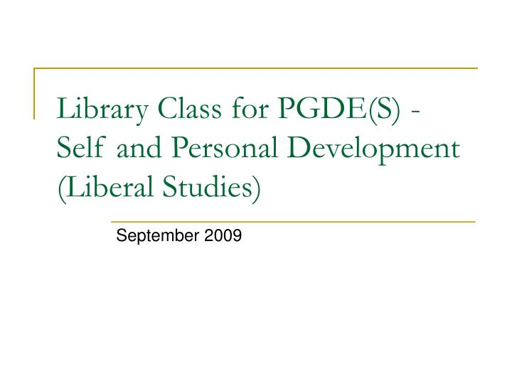 library class for pgde s self and personal development liberal studies n.