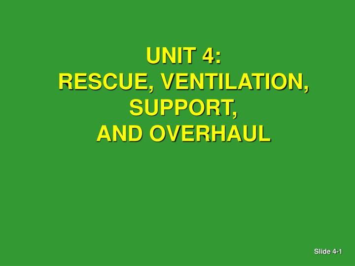 unit 4 rescue ventilation support and overhaul n.