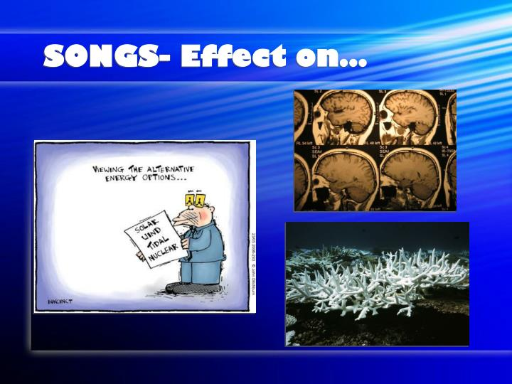 SONGS- Effect on…