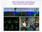 1997 generative virtual spaces biota org nerve garden siggraph