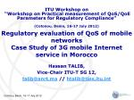 regulatory evaluation of qos of mobile networks case study of 3g mobile internet service in morocco