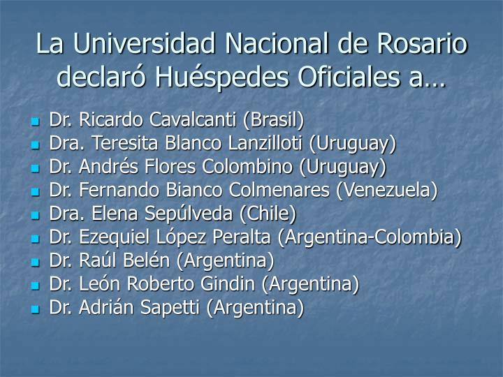 La Universidad Nacional de Rosario declaró Huéspedes Oficiales a…