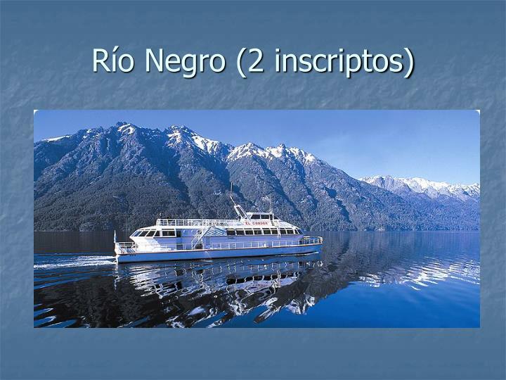 Río Negro (2 inscriptos)