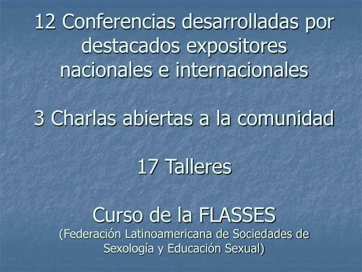 12 Conferencias desarrolladas por destacados expositores nacionales e internacionales